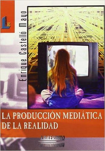 Producción mediática de la realidad, la Laberinto ...