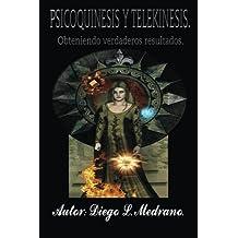 Psicoquinesis Y Telekinesis/ Psychokinesis and telekinesis: Obteniendo Verdaderos Resultados./ Getting Real Results.