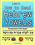 Learn How To Read Hebrew Vowels: Active Learning Book for Children (and Adults) Who Know the Hebrew Alphabet - Reading…
