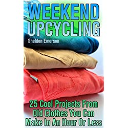 Weekend Upcycling: 25 Cool Projects From Old Clothes You Can Make In An Hour Or Less