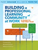 img - for Building a Professional Learning Community at Work: A Guide to the First Year Library Edition by Parry Graham (2009-10-26) book / textbook / text book