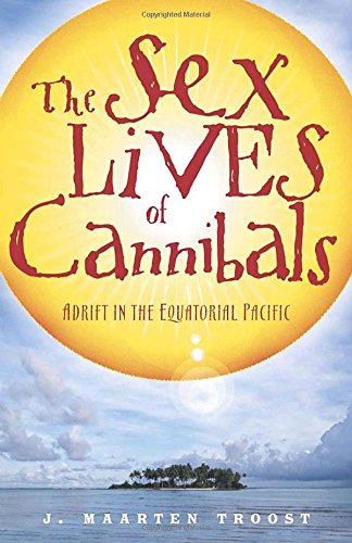 The Sex Lives of Cannibals: Adrift in the Equatorial Pacific...