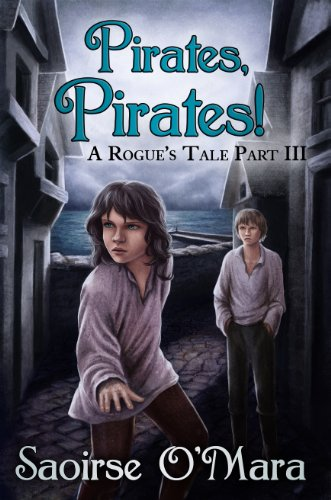 Book: Pirates, Pirates! (A Rogue's Tale) by Saoirse O'Mara