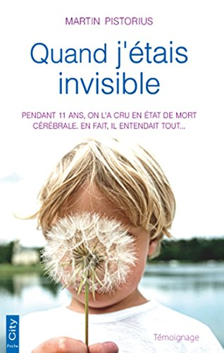 Quand j'étais invisible (French Edition)