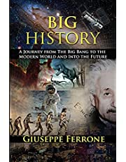 Big History - A Journey From The Big Bang To The Modern World And Into The Future