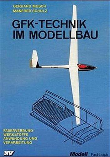 GfK Technik Im Modellbau  Faserverbundwerkstoffe. Anwendung Und Verarbeitung  Modell Fachbuch Reihe