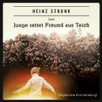 Junge rettet Freund aus Teich | Heinz Strunk