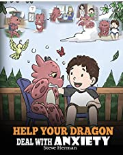 Help Your Dragon Deal With Anxiety: Train Your Dragon To Overcome Anxiety. A Cute Children Story To Teach Kids How To Deal With Anxiety, Worry And Fear.: 22