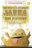 The Surprise Attack of Jabba the Puppett: An Origami Yoda Book by Tom Angleberger (2016-04-12)