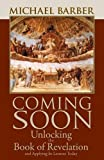 img - for Coming Soon: Unlocking the Book of Revelation and Applying Its Lessons Today book / textbook / text book