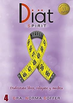 Diat Spirit: Disfrútate libre, relájate y medita (Diat Project nº 4) de [Soffer, Norma]