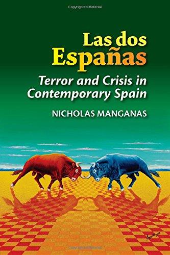 Las dos Espanas: Terror and Crisis in Contemporary Spain (The Canada Blanch/Sussex Academic Studies on Contemporary Spain)