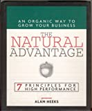 img - for The Natural Advantage : Renewing Yourself Organically: 7 Principles for High Per book / textbook / text book