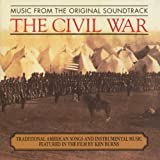 The Civil War - Traditional American Songs And Instrumental Music Featured In The Film By Ken Burns: Original Soundtrack Recording Soundtrack edition (1990) Audio CD
