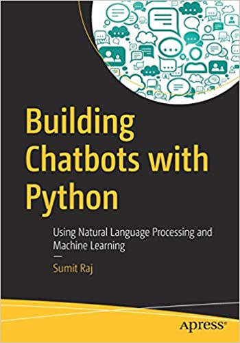 Building Chatbots with Python: Using Natural Language
