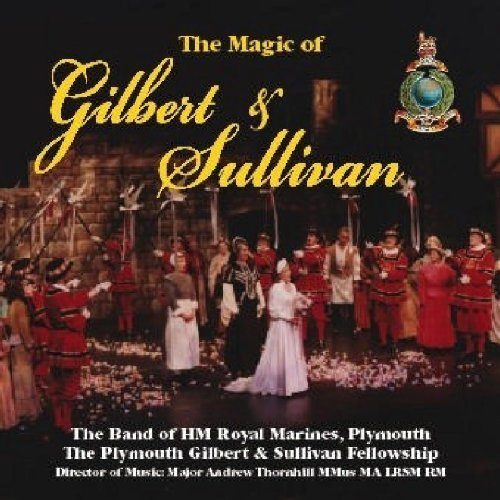 06 Plymouth - The Magic of Gilbert & Sullivan By Plymouth & Andrew Thornhill The Band of HM Royal Marines (2009-06-22)