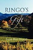 Ringo's Gift, Sarah Rees Howell, 1436328136