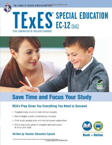 TExES Special Education EC-12 (161) Book + Online (TExES Teacher Certification Test Prep)