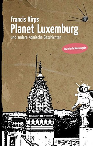 Planet Luxemburg: ... und andere komische Geschichten (erweiterte Neuausgabe)