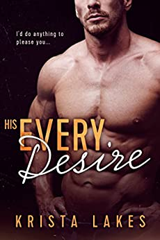 His Every Desire: A Billionaire Seduction by [Lakes, Krista]