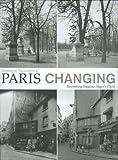 Paris Changing: Revisiting Eugène Atget's Paris