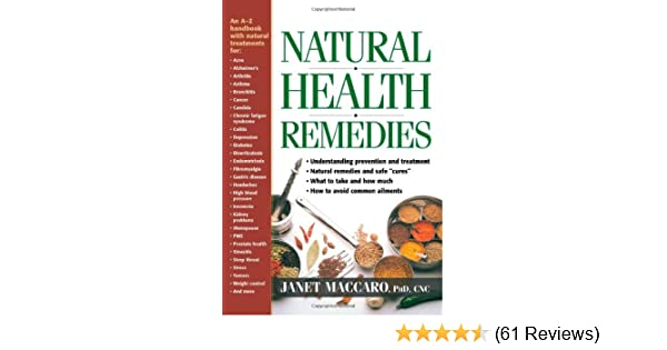 natural health remedies an a z family guide janet c maccaronatural health remedies an a z family guide janet c maccaro 9780884199304 amazon com books