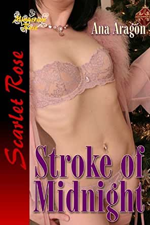 Stroke Of Midnight - Kindle edition by Ana Aragon . Literature