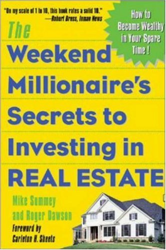 The Weekend Millionaire's Secrets to Investing in Real Estate: How to Become Wealthy in Your Spare Time PDF