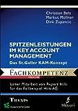 Spitzenleistungen im Key-Account-Management: Das St. Galler KAM-Konzept