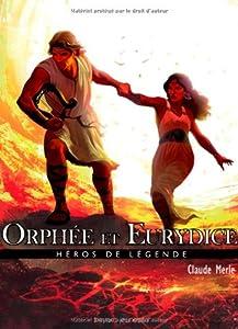 vignette de 'Héros de légende n° 11<br /> Orphée et Eurydice (Claude Merle)'