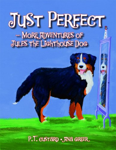 Just Perfect: More Adventures of Jules the Lighthouse Dog pdf epub