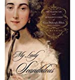 Front cover for the book My Lady Scandalous: The Amazing Life and Outrageous Times of Grace Dalrymple Elliott, Royal Courtesan by Jo Manning