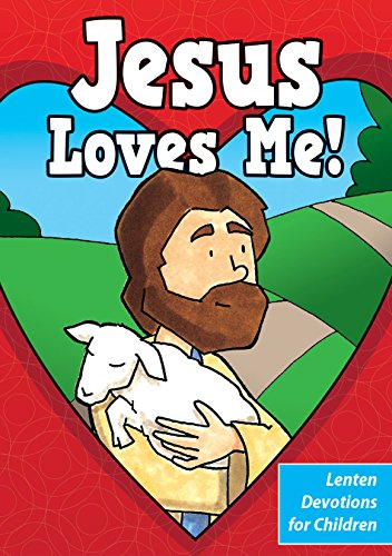 Jesus Loves Me: Lenten Devotions for Children (Arden Mead)