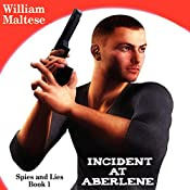 Incident at Aberlene: Spies and Lies, Book 1 | William Maltese