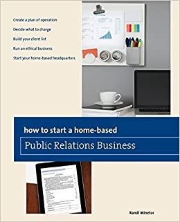 Book How to Start a Home-based Public Relations Business (Home-Based Business Series) 1st edition by Minetor, Randi (2012)