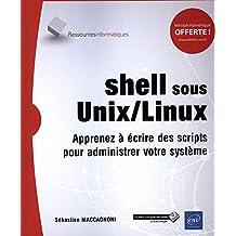 Shell sous Unix/Linux : Apprenez à écrire des scripts pour admin