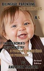 Bilingual Parenting & The Preacher's First Ministry: Pais Biligues & O Primeiro Ministerio do Pregador