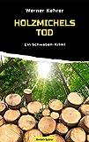 Holzmichels Tod: Ein Schwaben-Krimi