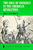 The Role of Ideology in the American Revolution, , 0882754068