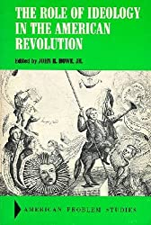 The Role of Ideology in the American Revolution