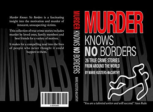 Murder Knows No Borders: 26 True Crime Stories from around the world por Marie Kusters-McCarthy