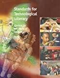 Standards for Technological Literacy : Content for the Study of Technology, International Technology Education Association Staff, 1887101020