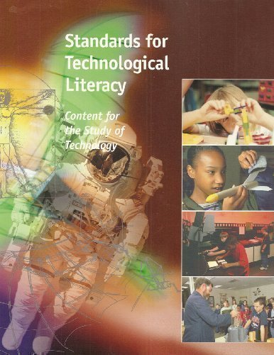 Standards for Technological Literacy: Content for the Study of Technology