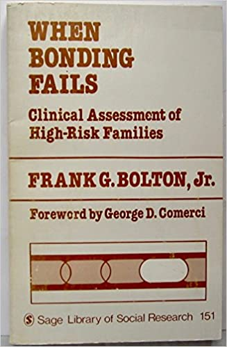 Book When Bonding Fails: Clinical Assessment of High-Risk Families (SAGE Library of Social Research)