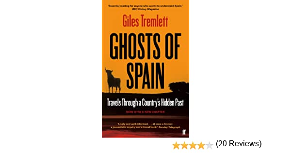 Ghosts of Spain: Travels Through a Countrys Hidden Past (English Edition) eBook: Giles Tremlett: Amazon.es: Tienda Kindle