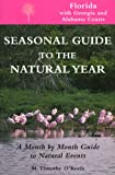 Seasonal Guide to the Natural Year, M. Timothy O'Keefe and Timothy O'Keefe, 1555912699