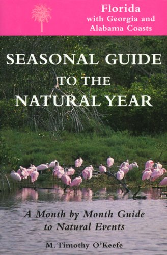 Seas. Gde.-Florida: A Month-by-Month Guide to Natural Events (Seasonal Guide to the Natural Year)