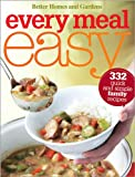 Every Meal Easy, Better Homes and Gardens Books Staff, 0696242044