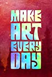 Make Art Every Day: Blank Lined Notebook Journal Diary Composition Notepad 120 Pages 6x9 Paperback ( Art ) Red