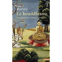 Bouddhisme (Le) [nouvelle édition]: Enseignements, histoire, pratiques
